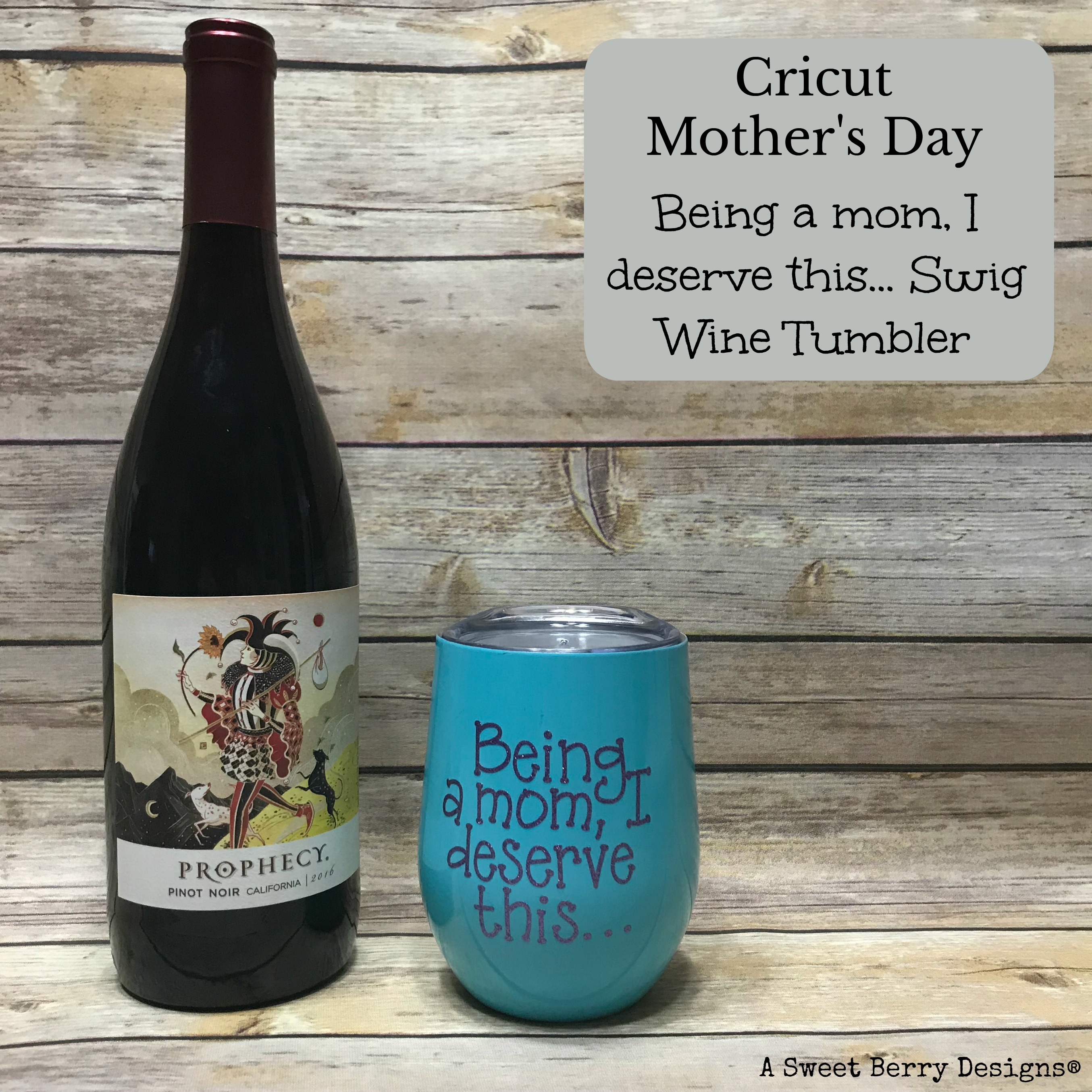 Cricut Mother S Day Being A Mom Wine Tumbler A Sweet